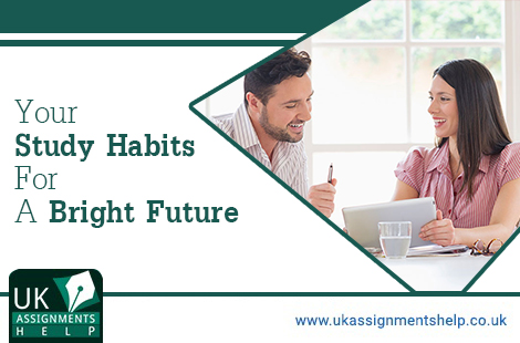 Your Study Habits For A Bright Future.