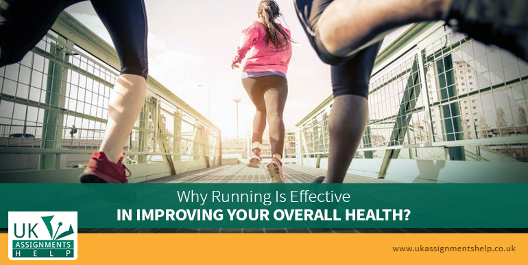Why Running Is Effective In Improving Your Overall Health