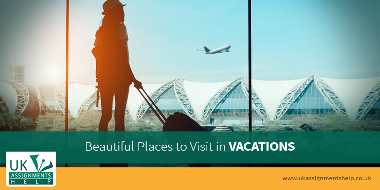 beautiful places to visit in vacations