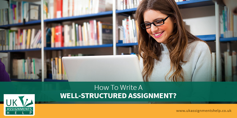 how to write a well structured assignment