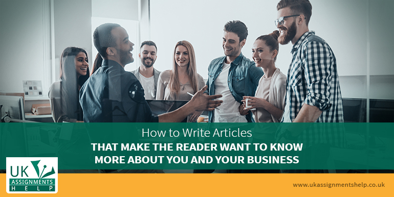 how to write articles that make the reader want to know more about you and your business