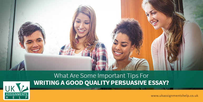 what are some important tips for writing a good quality persuasive essay