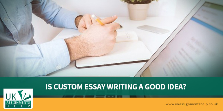iscustom essay writing a good idea