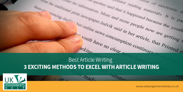 best article writing 3 exciting methods to excel with article writing