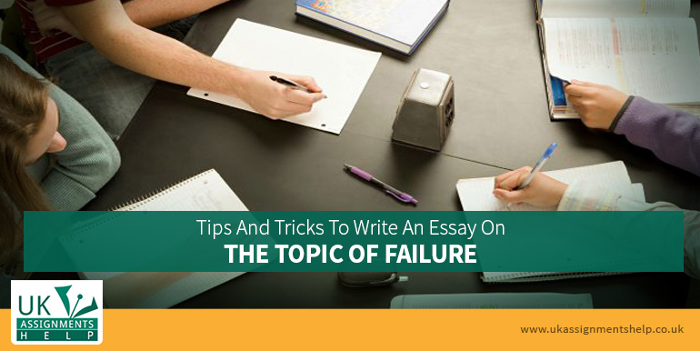 tips and tricks to write an essay on the topic of failure