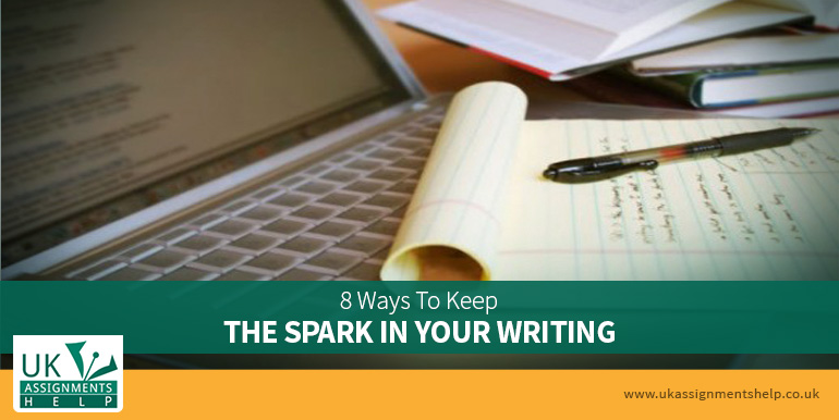 8 ways to keep the spark in your writing