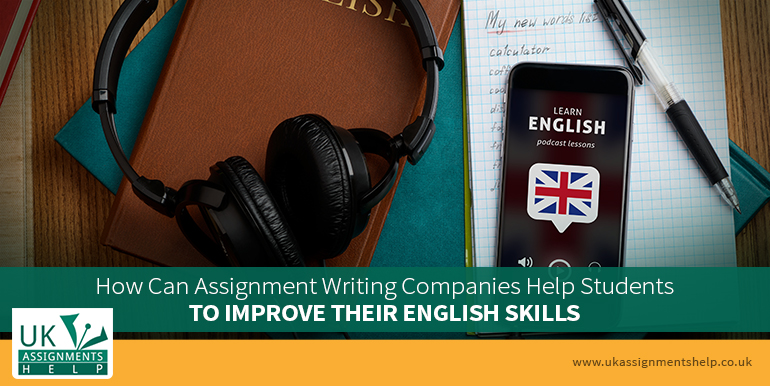 how can assignment writing companies help students to improve their english skills