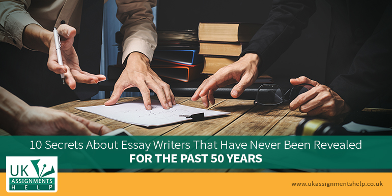 10 Secrets About Essay Writers That Have Never Been Revealed For The Past 50 Years