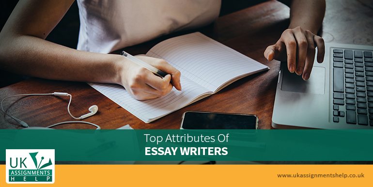 Top Attributes Of Essay Writers