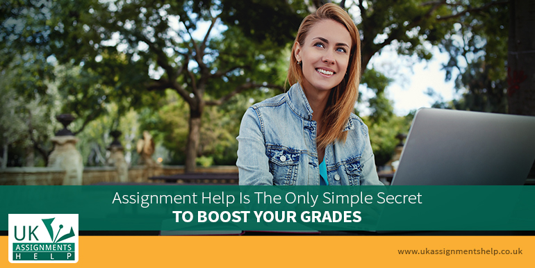 Assignment Help Is The Only Simple Secret To Boost Your Grades