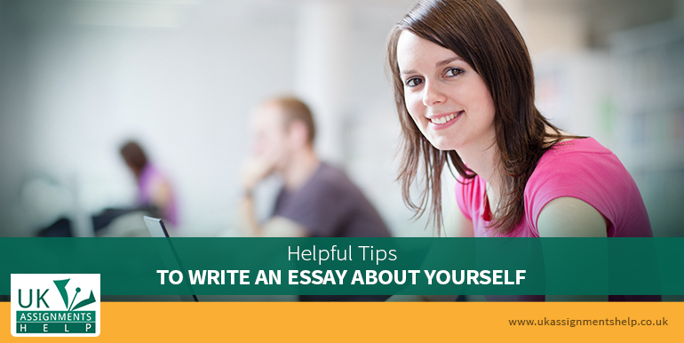 Helpful Tips to Write an Essay about Yourself