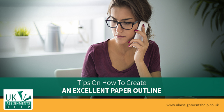 Tips on How to Create an Excellent Paper Outline