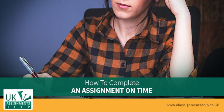 How to Complete an Assignment on Time