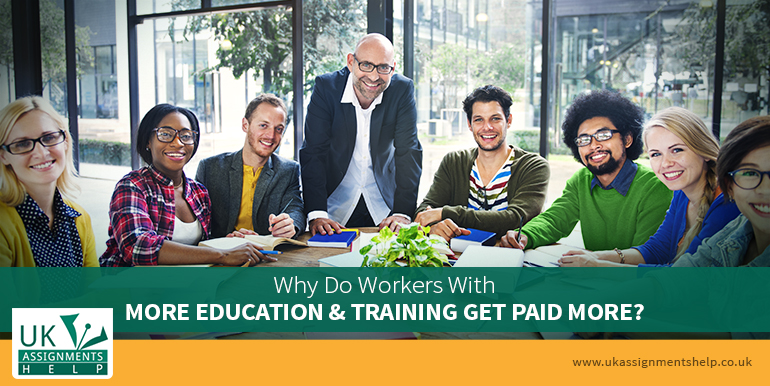 Why Do Workers With More Training Get Paid More