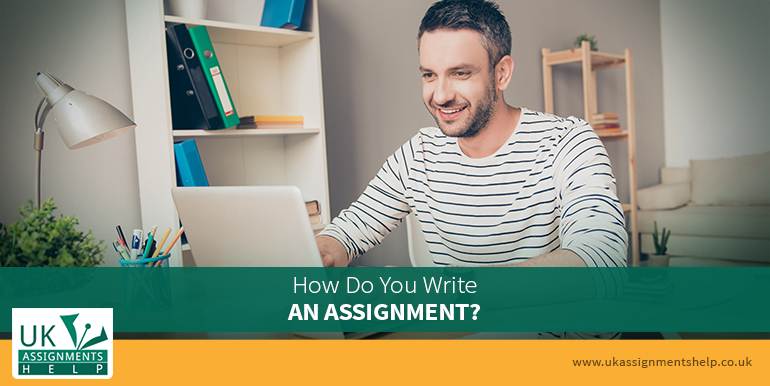 How Do You Write An Assignment?
