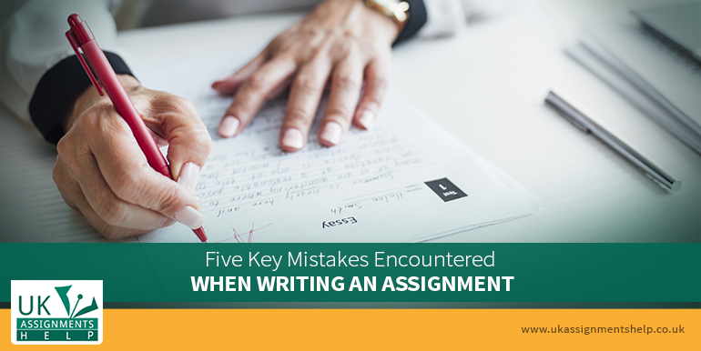 Five Mistakes Encountered When Writing an Assignment