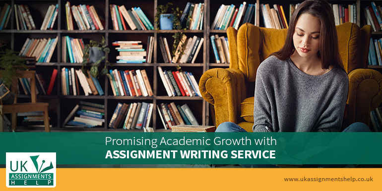 Promising Academic Growth with Assignment Writing Service