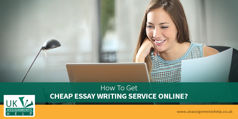 How To Get Cheap Essay Writing Service Online